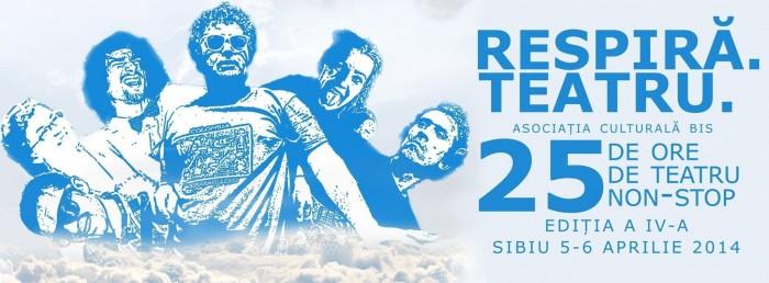 Respiră. Teatru. Sibiu. 2014. Filmul maratonului teatral. Un eveniment marca BIS.